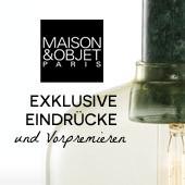 Maison&Objet – Paris : Exklusive Eindrücke und Vorpremieren